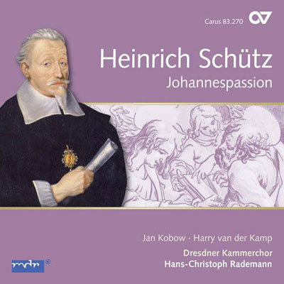 Heinrich Schütz: Johannespassion (Vol. 13)